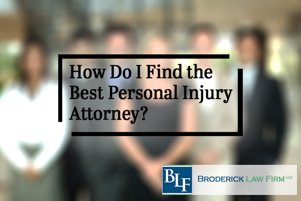 How do I Find the Best Personal Injury Attorney?