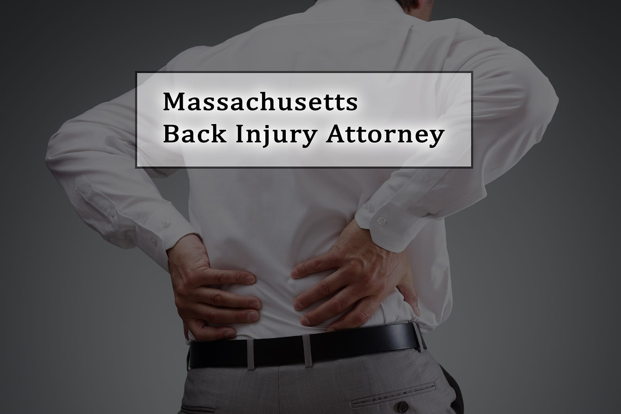 Massachusetts Back Injury Attorney